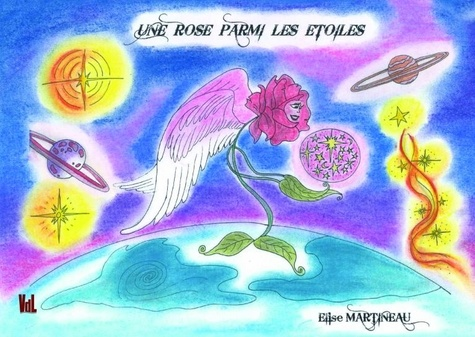 Elise Martineau - Une rose parmi les étoiles.