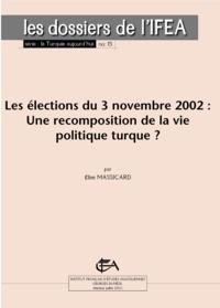 Elise Massicard - Les élections du 3 novembre 2002 - Une recomposition de la vie politique turque ?.