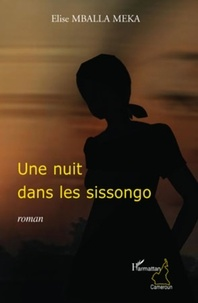 Elise Mballa Meka - Une nuit dans les sissongo.