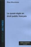 Elise Mouriesse - La quasi-régie en droit public français.