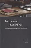 Elise Ouvrard et Sophie Hébert-Loizelet - Les carnets aujourd'hui - Outils d'apprentissage et objets de recherche.