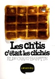 Elise Ovart-Baratte - Les Ch'tis, c'était les clichés.