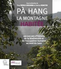 Era-circus.be Pà Hang, la montagne habitée - 100 000 ans d'histoire de la biodiversité et de l'occupation humaine au nord du Laos Image