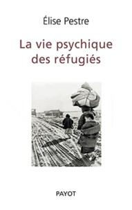 Téléchargez des livres en ligne gratuitement pdf La vie psychique des réfugiés