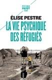 Elise Pestre - La vie psychique des réfugiés.