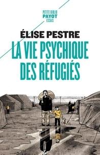 La vie psychique des réfugiés - Elise Pestre pdf epub