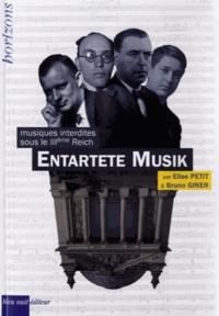 Elise Petit et Bruno Giner - Entartete Musik - Musiques interdites sous le IIIe Reich.