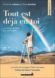 Elise Pourkier et Florence Lehuen - Tout est déjà en toi.