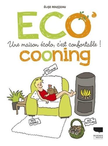 Ecocooning - Une maison écolo, c'est confortable ! de Elise ...