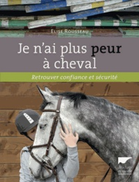 Elise Rousseau - Je n'ai plus peur à cheval.