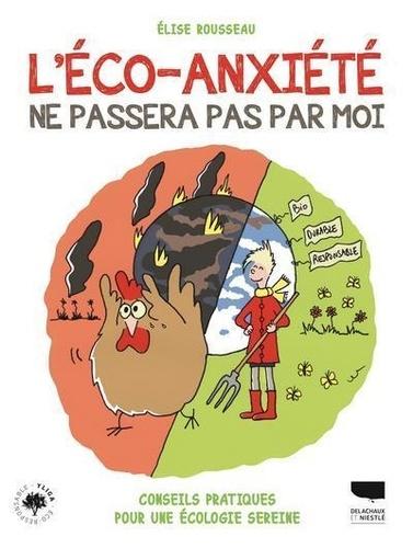 L'éco-anxiété ne passera pas par moi !. Conseils pratiques pour une écologie sereine