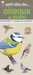 Elise Rousseau - Petit atlas des oiseaux du jardin - Reconnaître 70 oiseaux du quotidien.