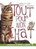 Elise Rousseau et Mireille Mirej - Tout pour mon chat - L'accueillir, le choyer, le soigner.