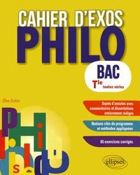 Elise Sultan - Cahier d'exos philo Bac Tle toutes séries.