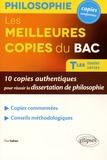 Elise Sultan - Les meilleures copies du Bac Tles toutes séries - 10 copies authentiques pour réussir la dissertation de philosophie.