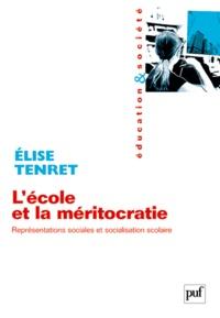 Elise Tenret - L'école et la méritocratie - Représentations sociales et socialisation scolaire.