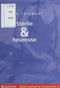 Elise Thiébaut - Guide pratique de l'apocalypse (10) : Stérile et heureuse.