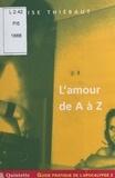 Elise Thiébaut - Guide pratique de l'apocalypse (2) : L'amour de A à Z.