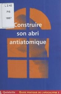 Elise Thiébaut - Guide pratique de l'apocalypse (3) : Construire son abri antiatomique.