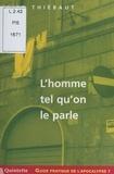 Elise Thiébaut - Guide pratique de l'apocalypse (7) : L'homme tel qu'on le parle.