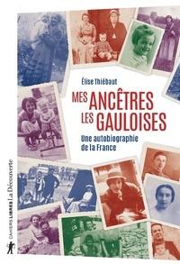 Meilleures ventes eBookStore: Mes ancêtres les gauloises  - Une autobiographie de la France par Elise Thiébaut
