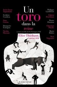Elise Thiébaut - Un toro dans la reine et autres nouvelles du Prix Hemingway 2020.