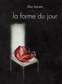 Elise Turcotte et Judith Bellavance - La forme du jour.
