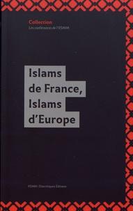 Elise Voguet et Anne Troadec - Islams de France, Islams d'Europe.