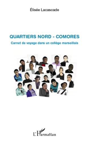 Elisée Lacascade - Quartiers Nord - Comores - Carnet de voyage dans un collège marseillais.