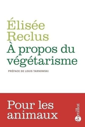 A propos du végétarisme. Précédé de La Grande Famille