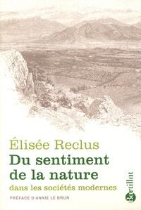 Elisée Reclus - Du sentiment de la nature dans les sociétes modernes.