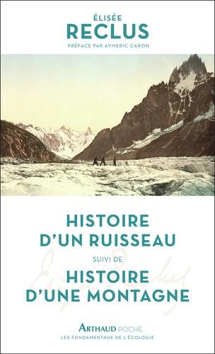 Histoire d'un ruisseau. Suivi de Histoire d'une montagne