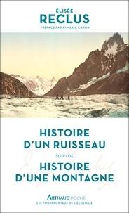 Elisée Reclus - Histoire d'un ruisseau - Suivi de Histoire d'une montagne.