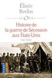 Elisée Reclus et Federico Ferretti - Histoire de la guerre de Sécession - 1861-1865.