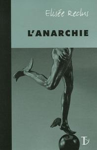 Elisée Reclus - L'Anarchie.