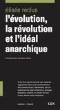 Elisée Reclus - L'évolution, la révolution et l'idéal anarchique.