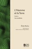 Elisée Reclus - L'Homme et la Terre. Livre 1 : Les ancêtres.