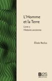 Elisée Reclus - L'Homme et la Terre. Livre 2 : Histoire ancienne.