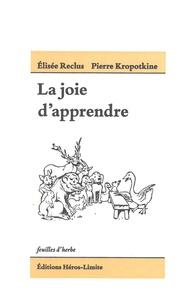 Elisée Reclus et Pierre Kropotkine - La joie d'apprendre.