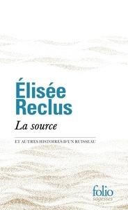 Elisée Reclus - La source - Et autres histoires d'un ruisseau.