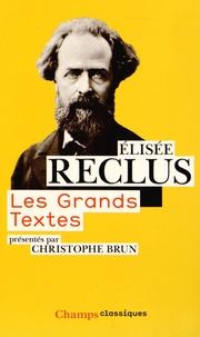 Elisée Reclus - Les grands textes.