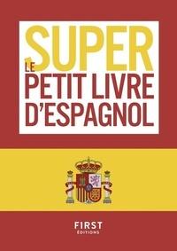 Elisenda Ségalas-Clérin - Le super petit livre d'espagnol.