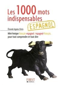 Elisenda Ségalas-Clérin - Les 1000 mots indispensables en espagnol.