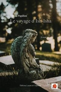 Elisha Papillon - Le voyage d'Ish-Isha - Un garçon né avec les ailes d'une fille.