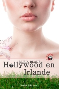 Elisia Blade - Hollywood en Irlande.