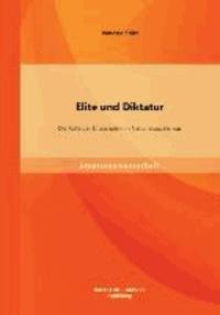 Elite und Diktatur: Die Rolle der Eliteschulen im Nationalsozialismus - Staatsexamensarbeit.