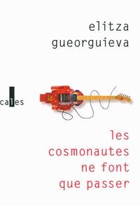 Rechercher des livres téléchargeables Les cosmonautes ne font que passer par Elitza Gueorguieva 9782070187096