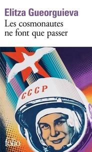 Elitza Gueorguieva - Les cosmonautes ne font que passer.