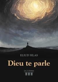 Eliud Silas - Dieu te parle.
