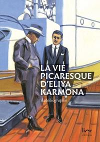 Eliya Karmona - La vie picaresque d'Eliya Karmona - Autobiographie.